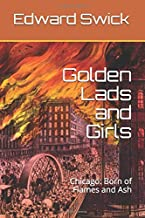 Golden Lads and Girls: Chicago: Born of Flames and Ash