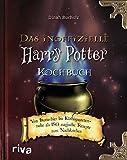 Das inoffizielle Harry-Potter-Kochbuch: Von Butterbier bis Kürbispasteten - mehr als 150 magische...