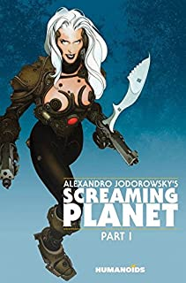 Alexandro Jodorowsky's Screaming Planet Vol. 1