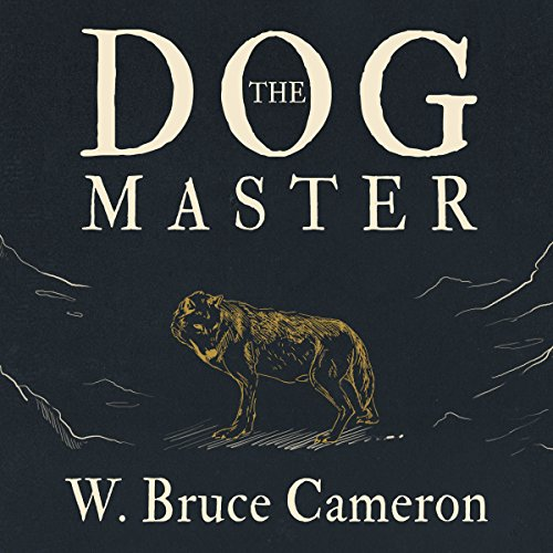 The Dog Master Audiobook By W. Bruce Cameron cover art