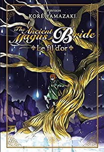 The Ancient Magus Bride - Le fil d'or Edition simple One-shot