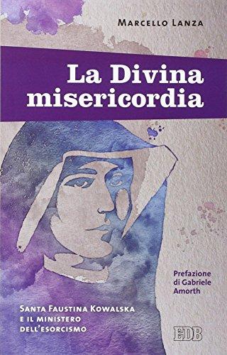 La Divina Misericordia Santa Faustina Kowalska E Il Ministero Dellesorcismo