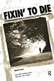 Fixin' to Die: A Compassionate Guide to Committing Suicide or Staying Alive (Death, Value, and Meaning Series)