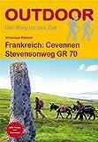 Frankreich: Cevennen Stevensonweg GR 70 (OutdoorHandbuch) (Der Weg ist das Ziel)