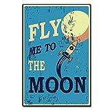 CREATCABIN Letrero de Chapa Vintage Fly Me To The Moon Letrero de Metal Decoración de Pared Retro para el Hogar Bar Pub Cafe Garaje Granja, 8 x 12 Pulgada