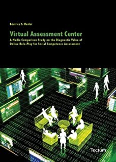 Virtual Assessment Center: A Media Comparison Study on the Diagnostic Value of Online Role-Play for Social Competence Assessment
