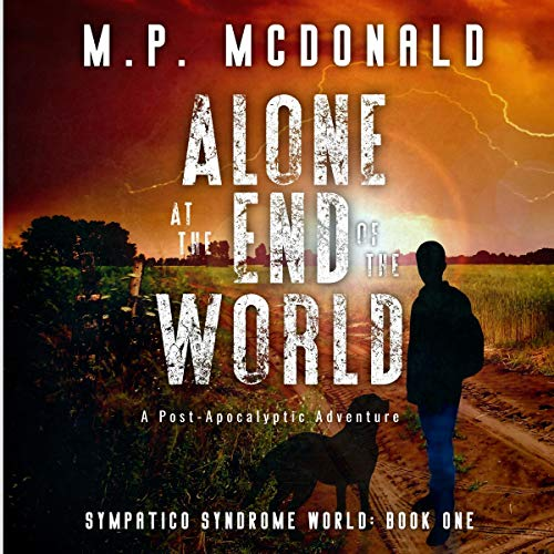Alone at the End of the World Audiobook By M.P. McDonald cover art