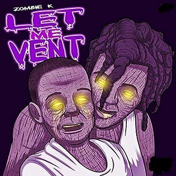 Let Me Vent