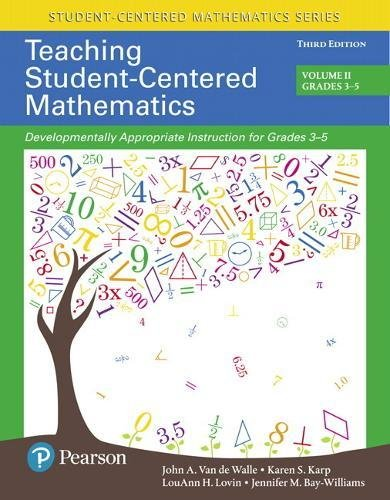 Teaching Student-Centered Mathematics: Developmentally Appropriate Instruction for Grades 3-5 (Volume II) (3rd Edition) (Student Centered Mathematics Series)