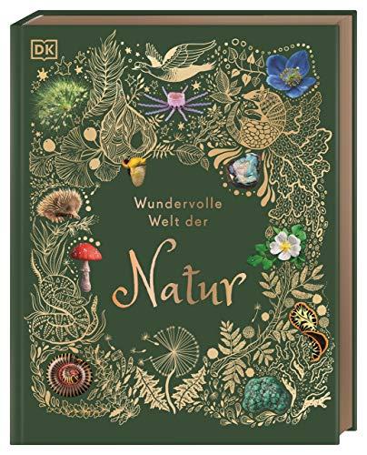 Wundervolle Welt der Natur: Ein Naturbilderbuch für die ganze Familie. Hochwertig ausgestattet mit Lesebändchen, Goldfolie und Goldschnitt
