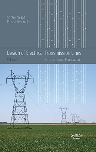 Design of Electrical Transmission Lines: Structures and Foundations