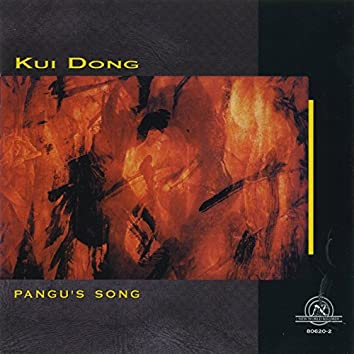Kui Dong: Pangu's Song