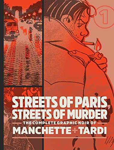 Streets of Paris, Streets of Murder: The Complete Graphic Noir of Machette & Tardi Vol. 1 (English Edition)