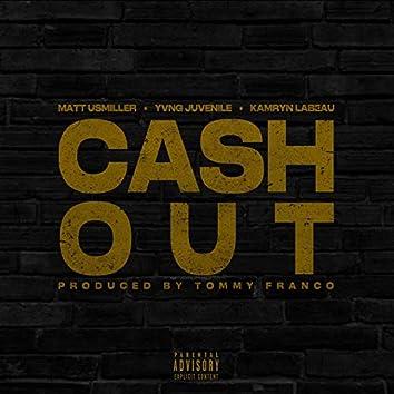 Cash Out (feat. Matt Usmiller & Kamryn Labeau)