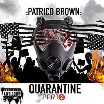 Quarantine, Pt. 2