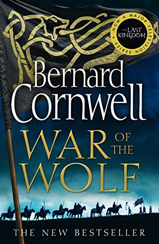 War of the Wolf: Book 11 (The Last Kingdom Series)