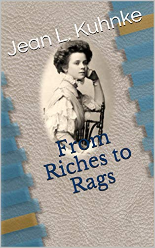 From Riches to Rags by [Jean L. Kuhnke]