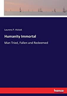 Humanity Immortal: Man Tried, Fallen and Redeemed