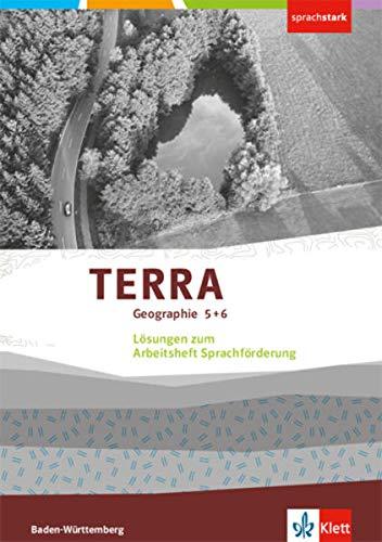 TERRA Geographie 5 + 6. Ausgabe Baden-Württemberg: Lösungen zum Arbeitsheft Sprachförderung Klasse 5/6 (sprachstark)