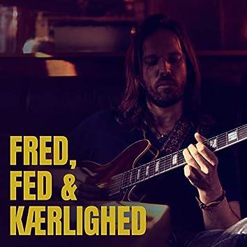 Fred, Fed & Kærlighed