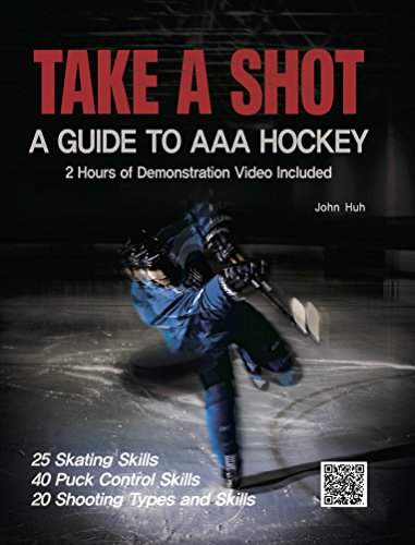 TAKE A SHOT : A GUIDE TO AAA HOCKEY: 2 Hours of Demonstration Video Included (English Edition)