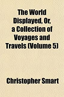 The World Displayed, Or, a Collection of Voyages and Travels (Volume 5)