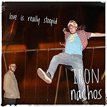 Love Is Really Stupid