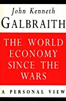 World Economy Since the Wars: A Personal View