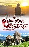 Mit Stethoskop, Milchkanne und Kuhglocke (Mit Stethoskop - Tierarzt-Reihe 2)