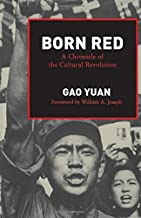 Born Red: A Chronicle of the Cultural Revolution