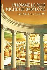 L'homme Le Plus Riche De Babylone de George Samuel Clason