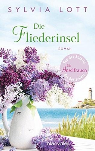 Die Fliederinsel: Roman