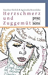 Herzschmerz und Zuggemüt - A. Brzezinska und Karoline Ehrlich
