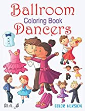 Ballroom Dancers Coloring Book: Dance Coloring Books for Girls 4-8