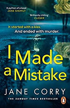 I Made a Mistake: The twist-filled, addictive new thriller from the Sunday Times bestselling author of I LOOKED AWAY by [Jane Corry]