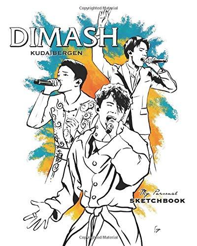 Dimash Kudaibergen - My Personal Sketchbook (80 illustrations)