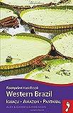 Western Brazil Handbook: Iguacu - Amazon - Pantanal (Footprint - Handbooks)