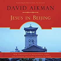 the growing movement of christianity in jesus in beijing by david aikman