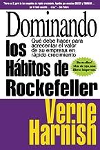 Dominando los Habitos de Rockefeller / Mastering the Rockefeller Habits: Que debe hacer para acrecentar el valor de su empresa en rapido crecimiento / ... Business in Rapid Growth (Spanish Edition)