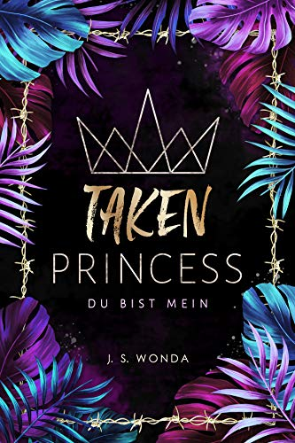 TAKEN PRINCESS: du bist mein (Dark Romance)