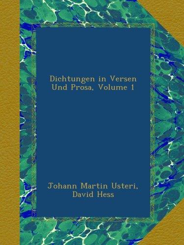 Dichtungen in Versen Und Prosa, Volume 1