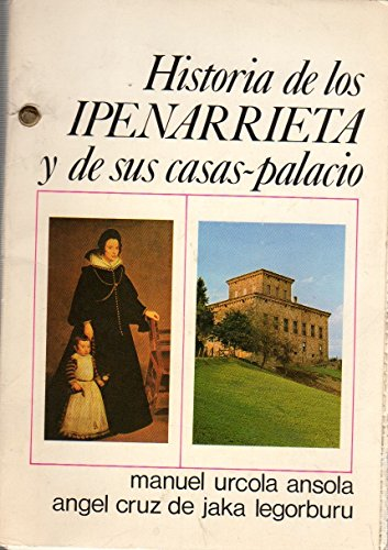 Historia de los Ipenarrieta y de sus casas-palacio
