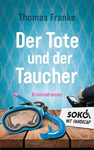Buchseite und Rezensionen zu 'Der Tote und der Taucher: SOKO mit Handicap' von Thomas Franke
