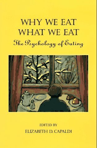 Why We Eat What We Eat: The Psychology of Eating (1996-08-04)