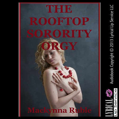 The Rooftop Sorority Orgy audiobook cover art