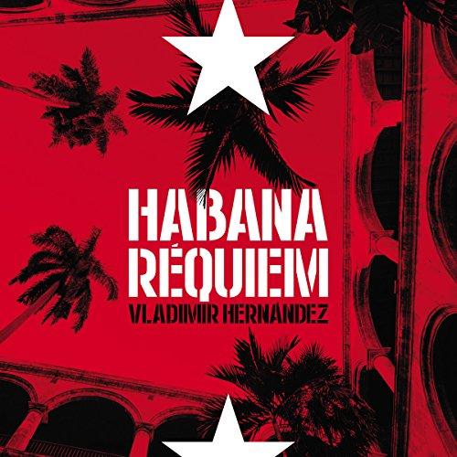 Habana réquiem [Havana Requiem] Audiobook By Vladimir Hernández cover art