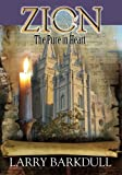 Zion: The Pure In Heart (Book 5) (Pillars of Zion) (Volume 5)