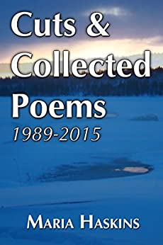 Cuts & Collected Poems 1989 - 2015 by [Maria Haskins]