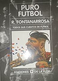 Puro futbol par Roberto Fontanarrosa