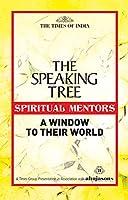 THE SPEAKING TREE - SPIRITUAL MENTORS